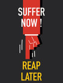 Words SUFFER NOW REAP LATER — Stockvector