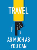 TRAVEL AS MUCH AS YOU CAN — Stock Vector