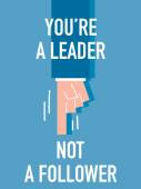 YOU ARE  LEADER NOT  FOLLOWER — 图库矢量图片