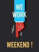 Words WE WORK WEEKEND — Stock Vector