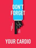 Words DO NOT FORGET YOUR CARDIO — Stock Vector