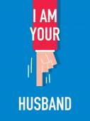 Words I AM YOUR HUSBAND — Stock Vector
