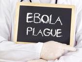 Doctor shows information: Ebola plague — Stock Photo