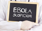 Doctor shows information: Ebola suspicion — Stock Photo