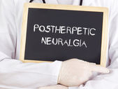 Doctor shows information: postherpetic neuralgia — Stock Photo
