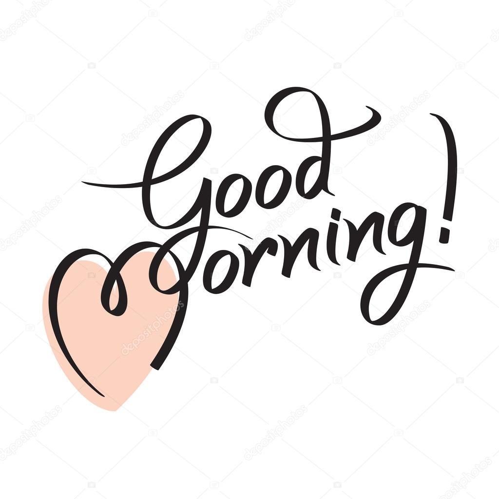 Good Morning Beautiful In Navajo : Доброе утро рука надписи текст — Векторное изображение
