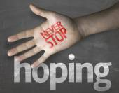 """Message """"Never Stop Hoping"""" — Stock Photo"""