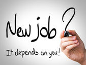 """""""New Job, it depends on you"""" Hand writing — Stock Photo"""