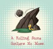 Rolling stone gathers no moss — Stock Vector
