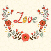 Love card. Elegant card with floral wreath and handwritten text — Stock Vector