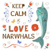 Keep calm and love narwhals — Stock Vector