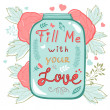 Fill me with your love. Concept love card — Stock Vector #69443679