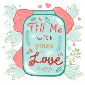 Fill me with your love. Concept love card — Cтоковый вектор