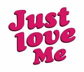 Just Love Me Text Typographic Quote — Stock Photo
