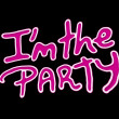 Постер, плакат: I am the Party Typographic Design Quote