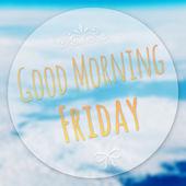 Bonjour vendredi sur arrière-plan flou — Photo
