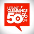 Ultimate clearance 50 percent off speech bubble. — Stock Vector #57402307