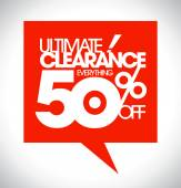 Ultimate clearance 50 percent off speech bubble. — Stock Vector