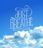 Just breathe, cloudy sky quotes card — Stock Vector