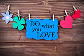 Blue TagWith Phrase Do What You Love On It Hanging on a Line — Stock Photo