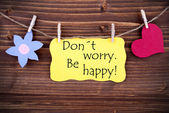 Yellow  Label Don't Worry Be Happy On — Stock Photo