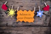 Orange Lable Saying Believe In Your Dreams — Stock Photo