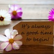 Label With Life Quote Its Always A Good Time To Begin With Cosmea Blossoms — Stock Photo #63435019