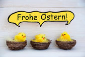 Three Chicks With Comic Speech Balloon German Frohe Ostern Means Happy Easter — Stock Photo
