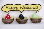 Three Colorful Easter Eggs With Comic Speech Balloon With Happy Weekend — Stock Photo