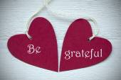 Two Red Hearts With Be Grateful — Stock Photo