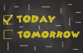 Hoje, não amanhã conceitual imagem — Fotografia Stock