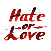 Hate or Love red sign, calligraphy vector design — Stock Vector