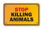 Stop killing animals - warning sign — Stock Vector