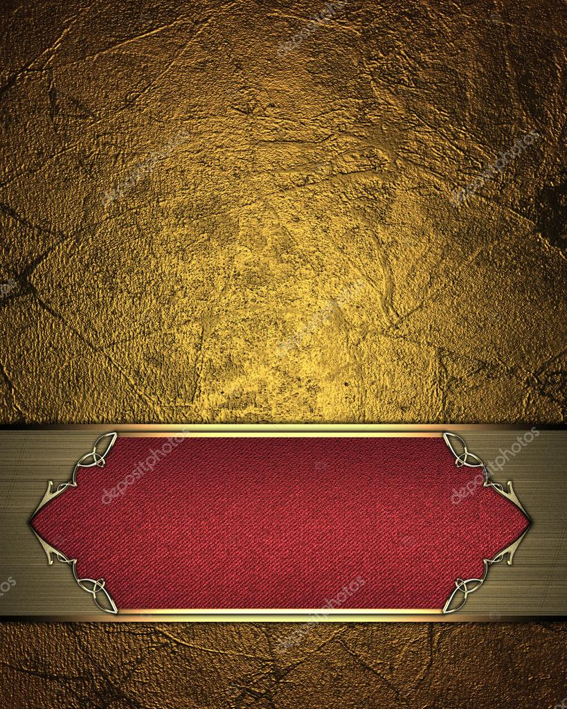 Gold background with red plate for inscription and gold for Red with gold
