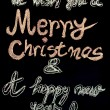 We wish you a Merry Christmas and a happy new year, hand writing with chalk on blackboard, vintage concept — ストック写真 #59638965