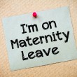 I'm on Maternity Leave Message — Stock Photo #67876181