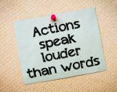 Actions speak louder than words — Stock Photo