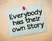 Everybody has their own story — Stock Photo