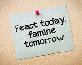 Święto dzisiaj, jutro głód — Zdjęcie stockowe
