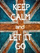 Halten Sie Ruhe und Let it Go — Stockfoto