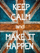 Keep Calm and Make it Happen — Stock Photo