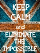 Keep Calm and Eliminate the Impossible — Stock Photo