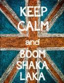 Keep Calm and BOOM SHAKA LAKA — Foto Stock