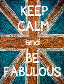 Keep Calm and Be Fabulous — Stock Photo