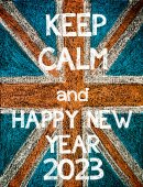 Keep Calm and Happy New Year 2023 — Stock Photo