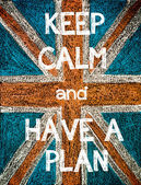 Keep Calm and Have a Plan — Стоковое фото
