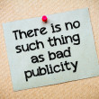 There is no such thing as bad publicity — Foto de Stock   #70070569