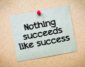 Nothing succeeds like success — Stock Photo