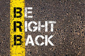 Chat Acronym BRB as Be Right Back — Stock Photo