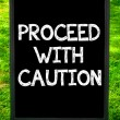 PROCEED WITH CAUTION — Stock Photo #71358077